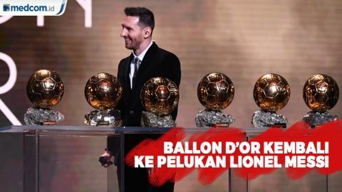 Ballon d'Or Kembali ke Pelukan Leonel Messi