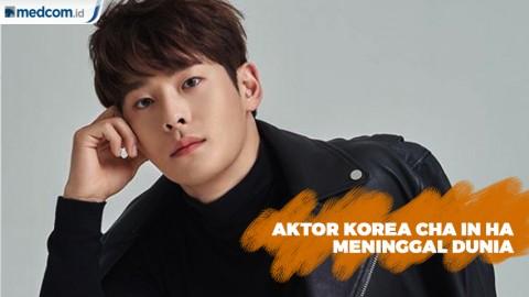 Dunia Hiburan Korea Kembali Berduka, Aktor Cha In Ha Meninggal Dunia