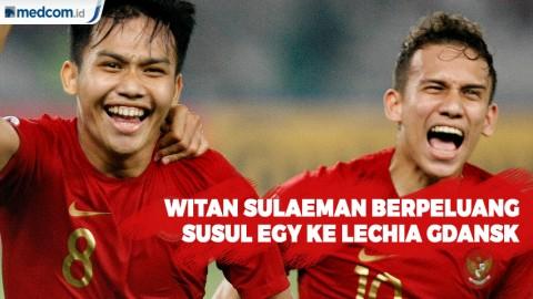 Witan Sulaeman Berpeluang Susul Egy ke Lechia Gdansk