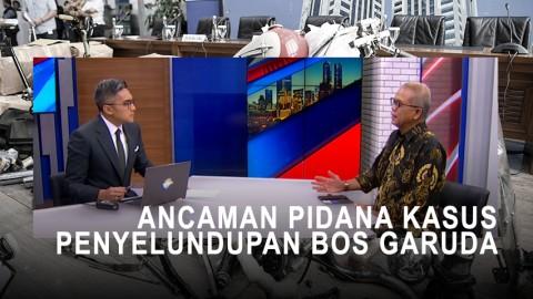 Highlight Primetime News - Ancaman Pidana Kasus Penyelundupan Bos Garuda