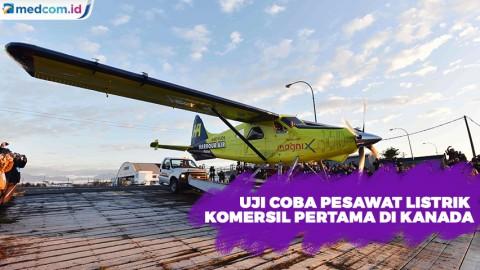 Uji Coba Pesawat Listrik Komersil Pertama di Kanada