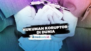 Beragam Hukuman Koruptor di Dunia, Mana yang Pantas di Indonesia?