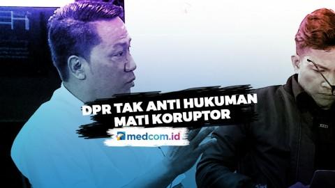 Ketua Baleg: DPR Tak Anti Hukuman Mati Koruptor