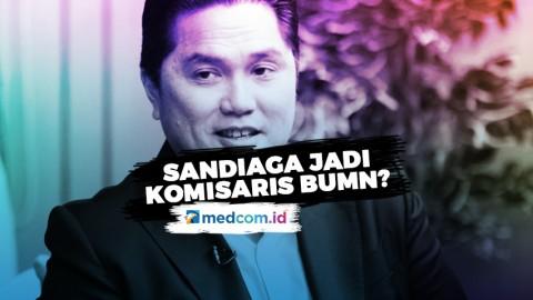 Kata Erick Thohir Soal Isu Sandiaga Masuk Bursa Komisaris BUMN