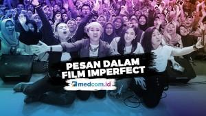 Film Imperfect Ajarkan untuk Lebih Mencintai Diri