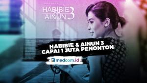 Film Habibie & Ainun 3 Capai 1 Juta Penonton dalam 6 Hari