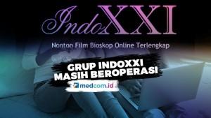 Grup IndoXXI Masih Beroperasi