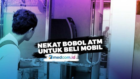Nekat Bobol ATM untuk Beli Mobil