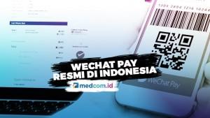 Dompet Digital WeChat Pay Legal Beroperasi di Indonesia
