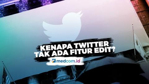 Kenapa Twitter Tak Ada Fitur Edit?