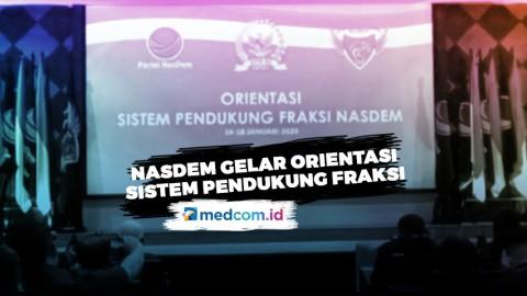 Nasdem Gelar Orientasi Sistem Pendukung Fraksi