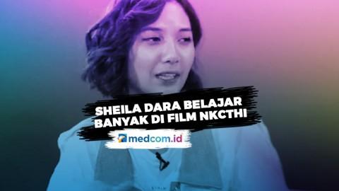 Sheila Dara Belajar Banyak di Film NKCTHI