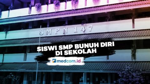 Siswi SMPN 147 Ciracas Bunuh Diri di Sekolah