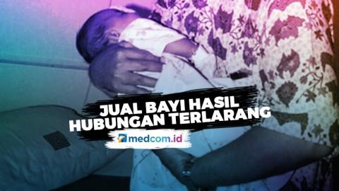 Ibu Nekat Jual Bayi Karena Hubungan Terlarang