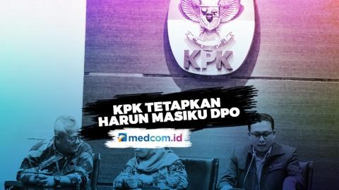 KPK Tetapkan Harun Masiku Masuk Dalam DPO