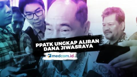 PPATK Ungkap Aliran Dana Jiwasraya