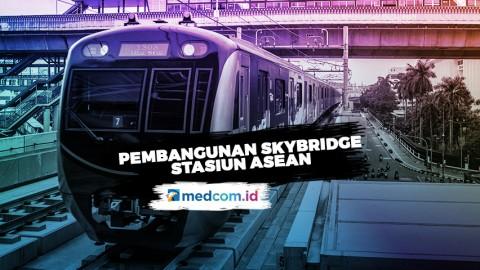 Pembangunan Skybridge Stasiun ASEAN