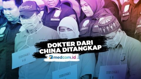 Buka Praktek Ilegal, Dokter Asal China Ditangkap