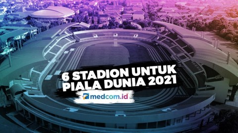 FIFA Setujui 6 Stadion Indonesia untuk Piala Dunia U-20 2021