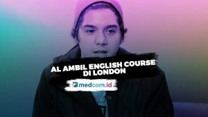 Ini Alasan Al Ghazali Ambil English Course di London