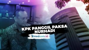 KPK Panggil Paksa Tersangka Nurhadi