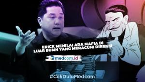 Erick Thohir Menilai Ada Mafia di Luar BUMN yang Meracuni Direksi
