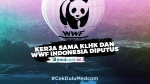 KLHK Putuskan Kerja Sama dengan WWF Indonesia