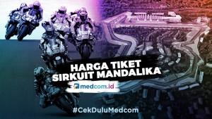 Ingin Nonton MotoGP di Sirkuit Mandalika? Ini Harga Tiketnya