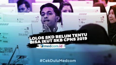 Lolos SKD, Belum Tentu Bisa Ikut SKB CPNS 2019