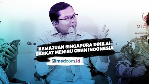 Kemajuan Singapura Dinilai Berkat Meniru GBHN Indonesia