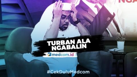 Tutorial Memakai Turban ala Ngabalin