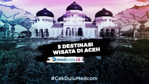 Deretan Destinasi Wisata di Aceh yang Wajib Dikunjungi