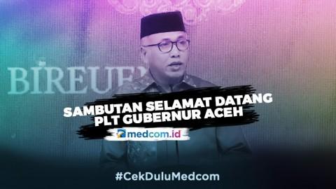 Sambutan Selamat Datang PLT Gubernur Aceh