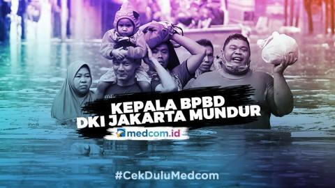 Kepala BPBD Mundur, Tak Ada yang Urus Banjir di Jakarta?