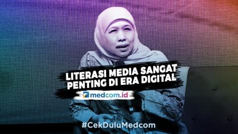 Khofifah: Literasi Media Menjadi Penting di Era Digital