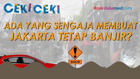 [Ceki-ceki] Orang Bayaran Anti-Anies Baswedan Tutup Gorong-gorong agar Jakarta Tetap Banjir? Ini Faktanya