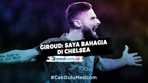 Giroud: Bursa Transfer Sudah Saya Lupakan, Saya Bahagia di Chelsea