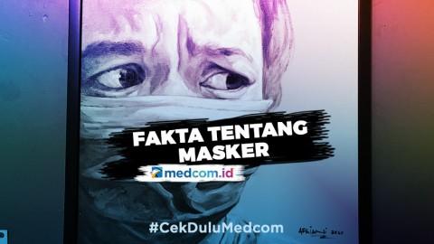 3 Fakta Tentang Masker Tangkal Covid-19
