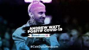 Andrew Watt Tak Sangka Dirinya Positif Covid-19