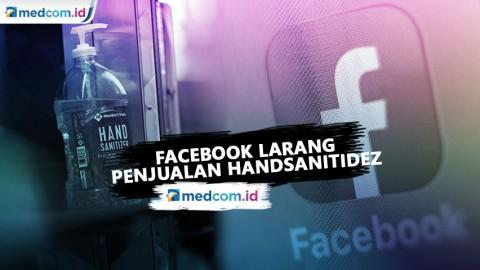 Cegah Kenaikan Harga, Facebook Larang Jual Handsanitizer dan Masker
