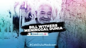 Alami Komplikasi Jantung, Bill Withers Meninggal di Usia 81 Tahun
