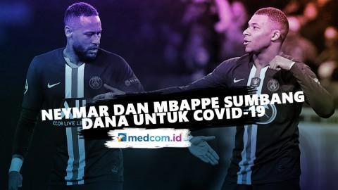 Neymar dan Mbappe Sumbang Dana untuk Perangi Covid-19