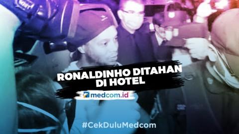 Jadi Tahanan Rumah, Ronaldinho Dipenjara di Hotel