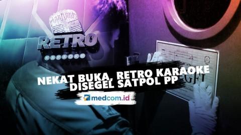 Nekat Buka, Retro Karaoke Disegel Satpol PP Kota Bandung