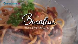 Mendadak Chef - Bucatini with Spicy Tuna Sauce by OSO Restaurant