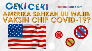 [Ceki-ceki] Amerika Sahkan UU Wajib Vaksin Chip COVID-19?