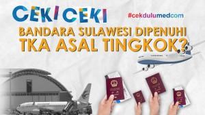 [Ceki-ceki] Bandara Sulawesi Dipenuhi TKA Asal Tiongkok? Ini Faktanya