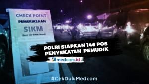 Polri Siapkan 146 Pos Penyekatan Pemeriksaan Pemudik Keluar-Masuk Jakarta