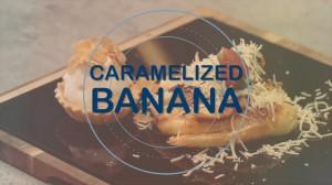 Iftar - Caramelized Banana
