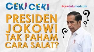 [Ceki-ceki] Presiden Jokowi Tak Paham Tata Cara Salat? Cek Faktanya